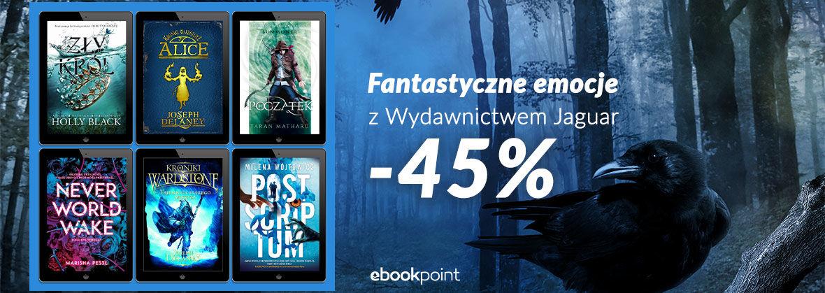 Promocja na ebooki Fantastyczne emocje z wydawnictwem Jaguar [-45%]